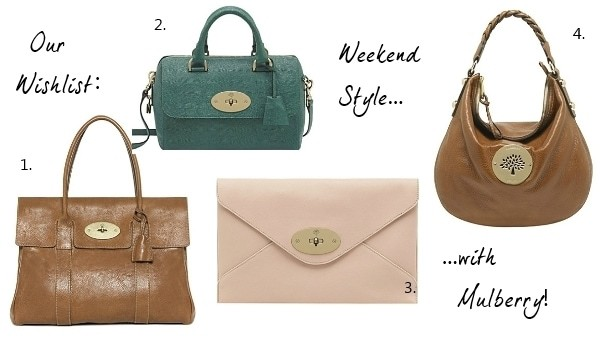A Weekend In Bags: Mulberry Wish-list!