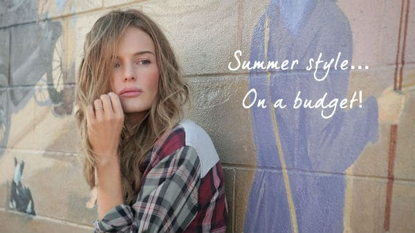 Summer Style… On A Budget!