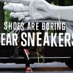 Converse 'Shoes Are Boring Wear Sneakers' Campaign