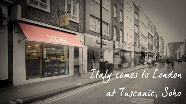 Tuscanic: A Slice Of Tuscany In The Heart Of Soho